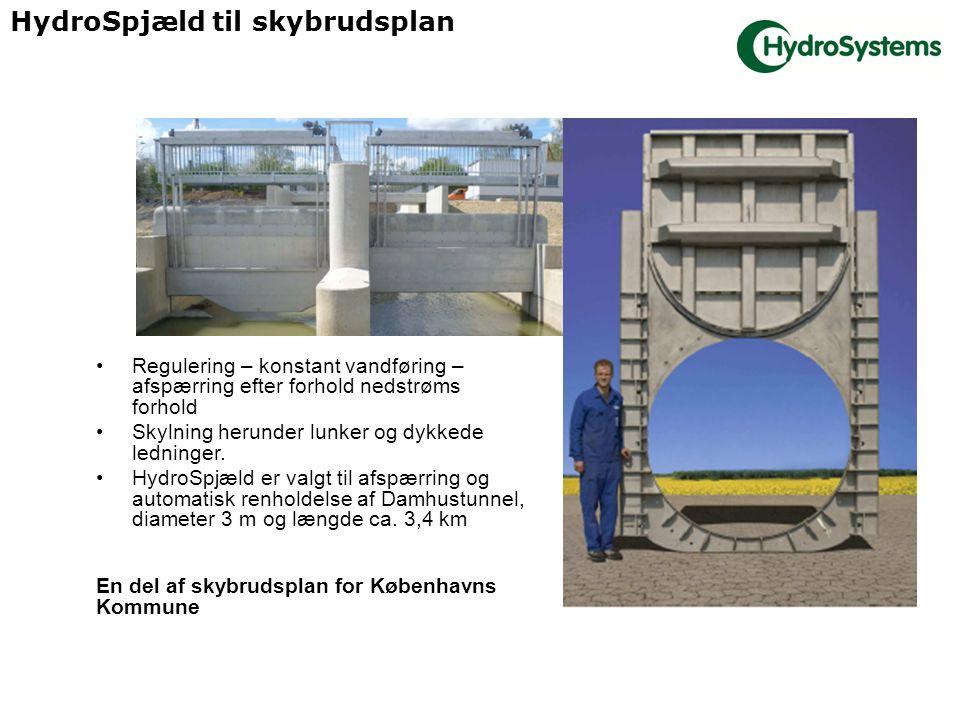 HydroSpjæld til skybrudsplan Regulering – konstant vandføring – afspærring efter forhold nedstrøms forhold Skylning herunder lunker og dykkede ledninger.