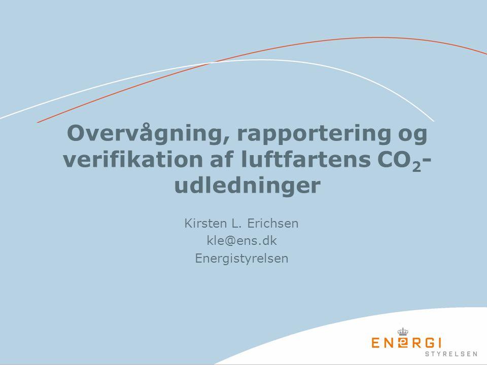 Overvågning, rapportering og verifikation af luftfartens CO 2 - udledninger Kirsten L.
