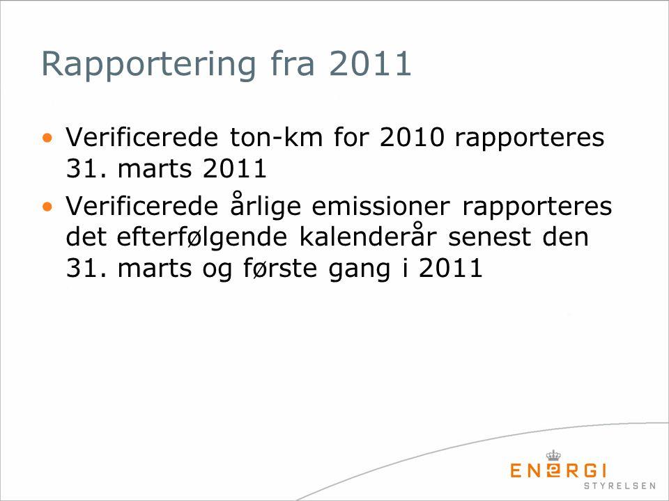 Rapportering fra 2011 Verificerede ton-km for 2010 rapporteres 31.