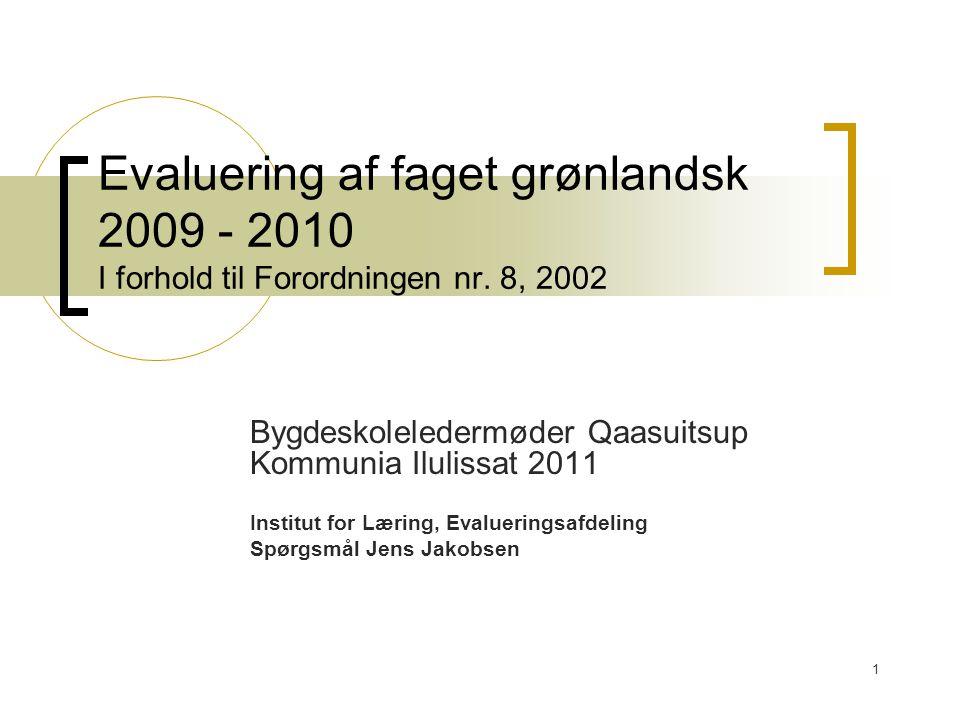 1 Evaluering af faget grønlandsk 2009 - 2010 I forhold til Forordningen nr.