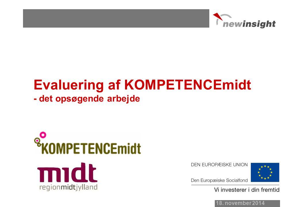 18. november 2014 Evaluering af KOMPETENCEmidt - det opsøgende arbejde