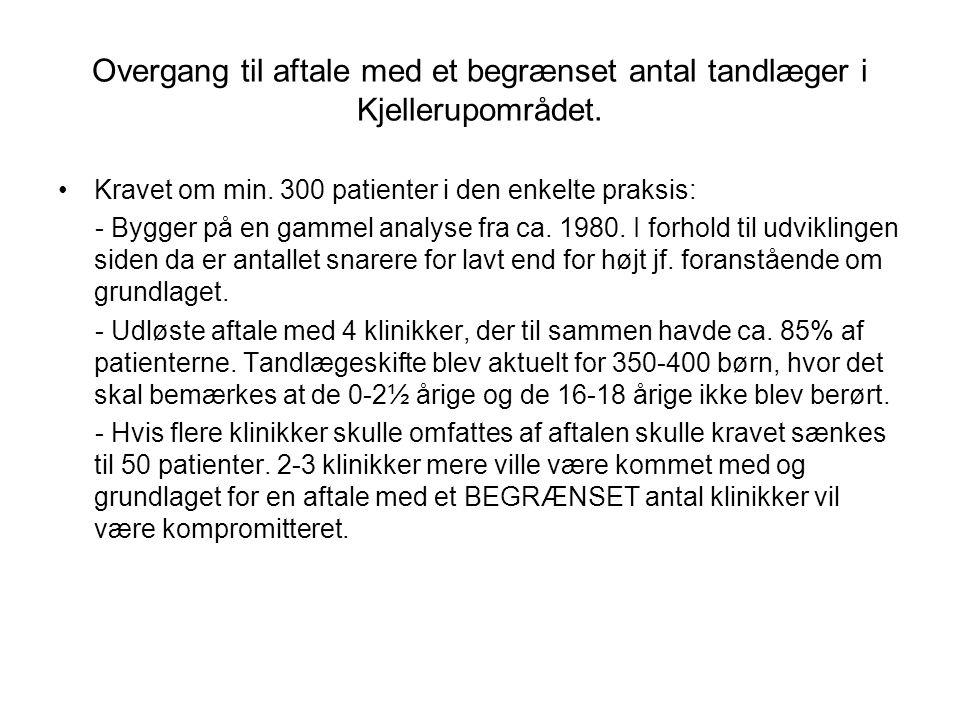 Overgang til aftale med et begrænset antal tandlæger i Kjellerupområdet.