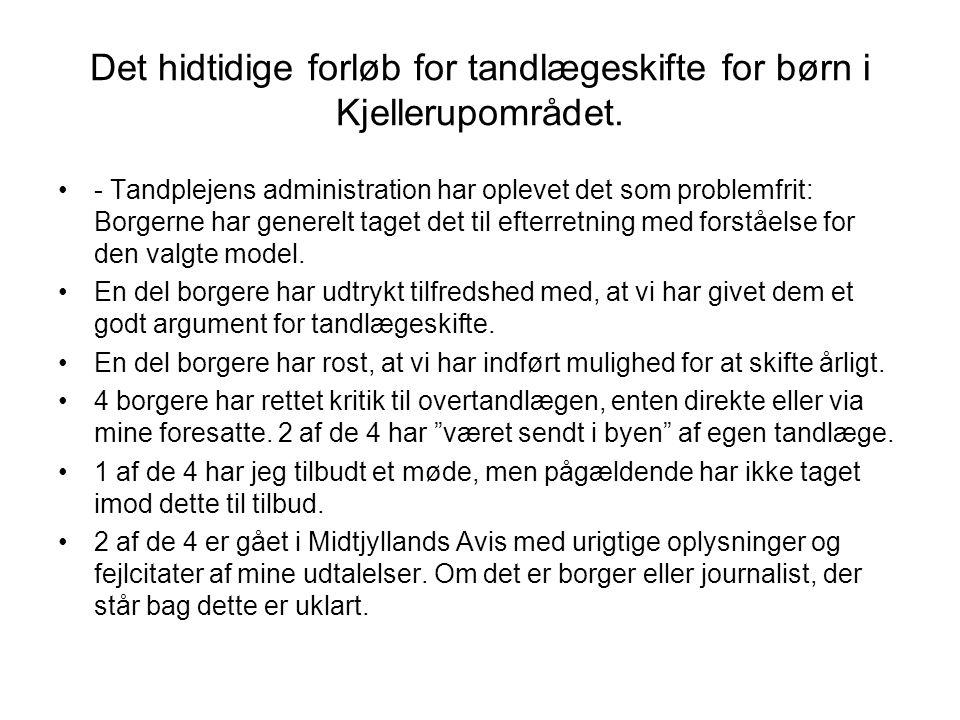 Det hidtidige forløb for tandlægeskifte for børn i Kjellerupområdet.