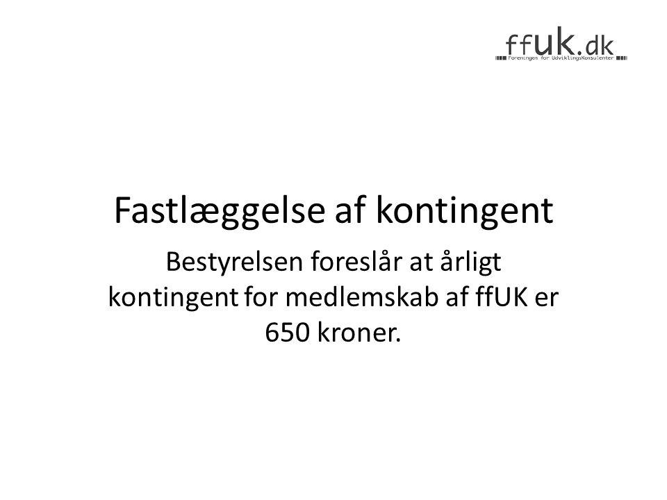 Fastlæggelse af kontingent Bestyrelsen foreslår at årligt kontingent for medlemskab af ffUK er 650 kroner.