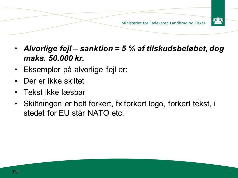 Alvorlige fejl – sanktion = 5 % af tilskudsbeløbet, dog maks.