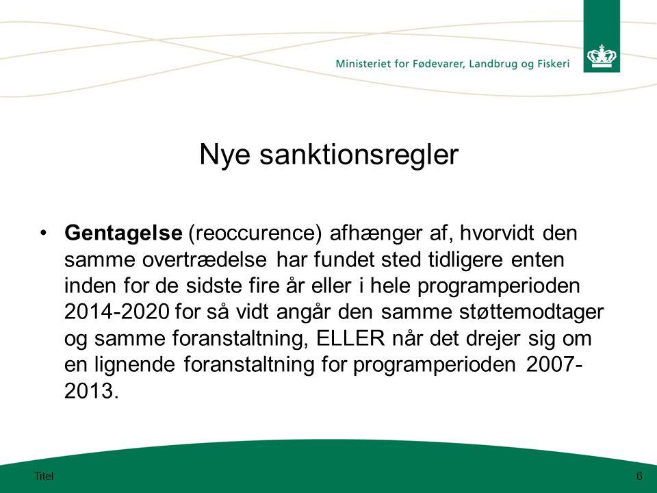 Nye sanktionsregler Gentagelse (reoccurence) afhænger af, hvorvidt den samme overtrædelse har fundet sted tidligere enten inden for de sidste fire år eller i hele programperioden 2014-2020 for så vidt angår den samme støttemodtager og samme foranstaltning, ELLER når det drejer sig om en lignende foranstaltning for programperioden 2007- 2013.