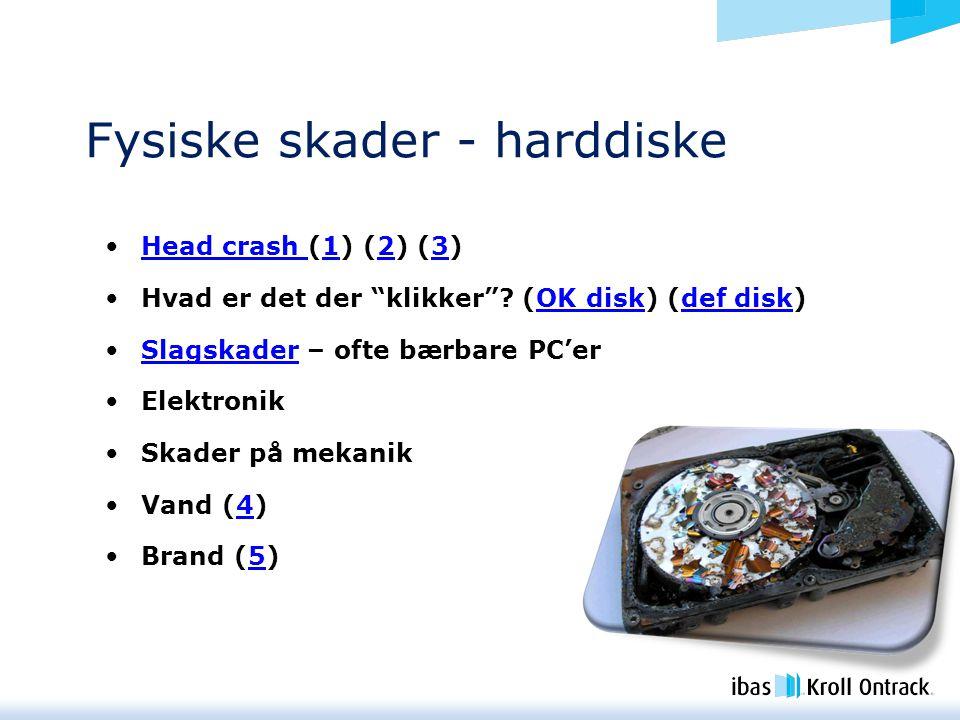 Fysiske skader - harddiske Head crash (1) (2) (3)Head crash 123 Hvad er det der klikker .