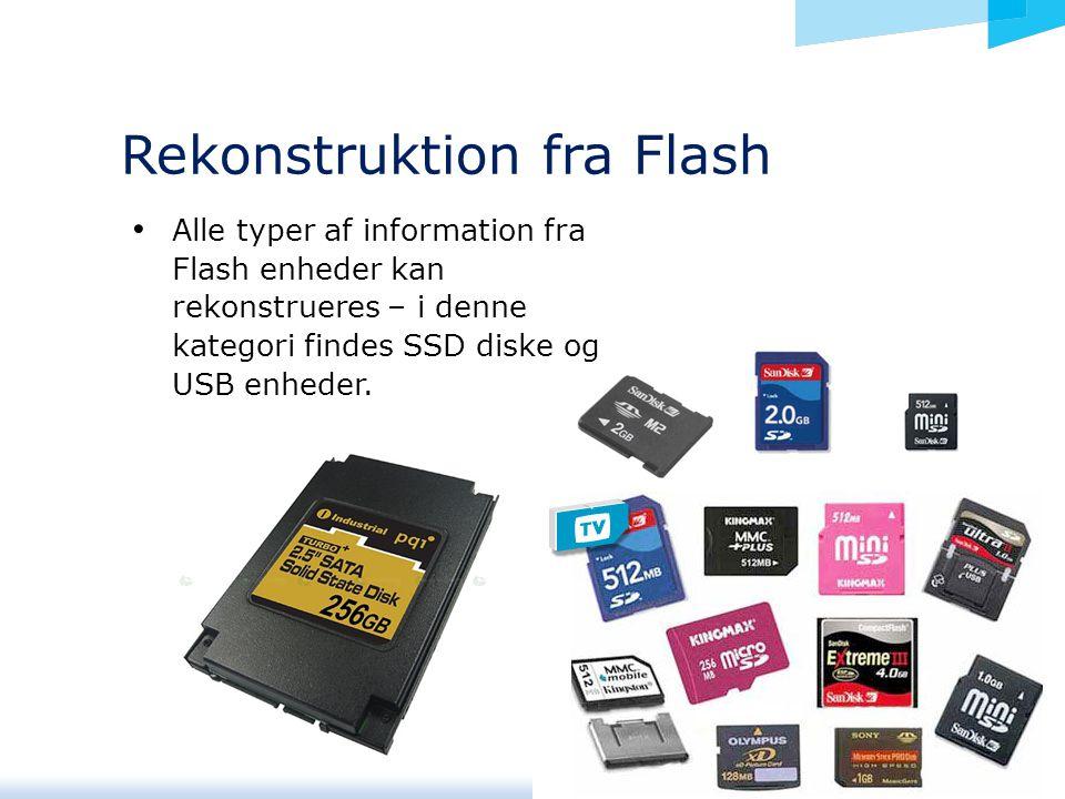 Alle typer af information fra Flash enheder kan rekonstrueres – i denne kategori findes SSD diske og USB enheder.