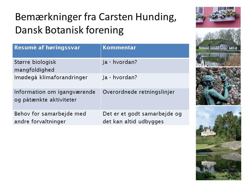 Bemærkninger fra Carsten Hunding, Dansk Botanisk forening Resumé af høringssvarKommentar Større biologisk mangfoldighed Ja - hvordan.