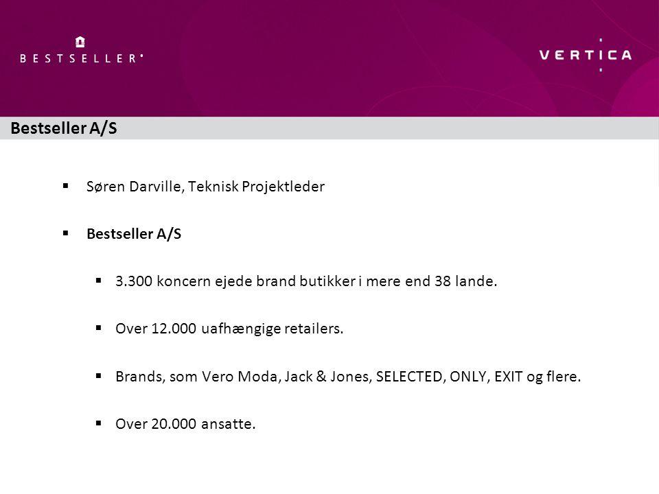 Bestseller A/S  Søren Darville, Teknisk Projektleder  Bestseller A/S  3.300 koncern ejede brand butikker i mere end 38 lande.