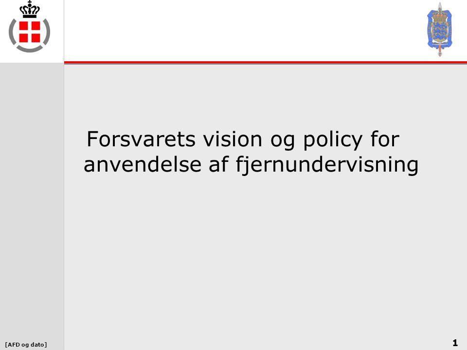 [AFD og dato] Forsvarets vision og policy for anvendelse af fjernundervisning 1