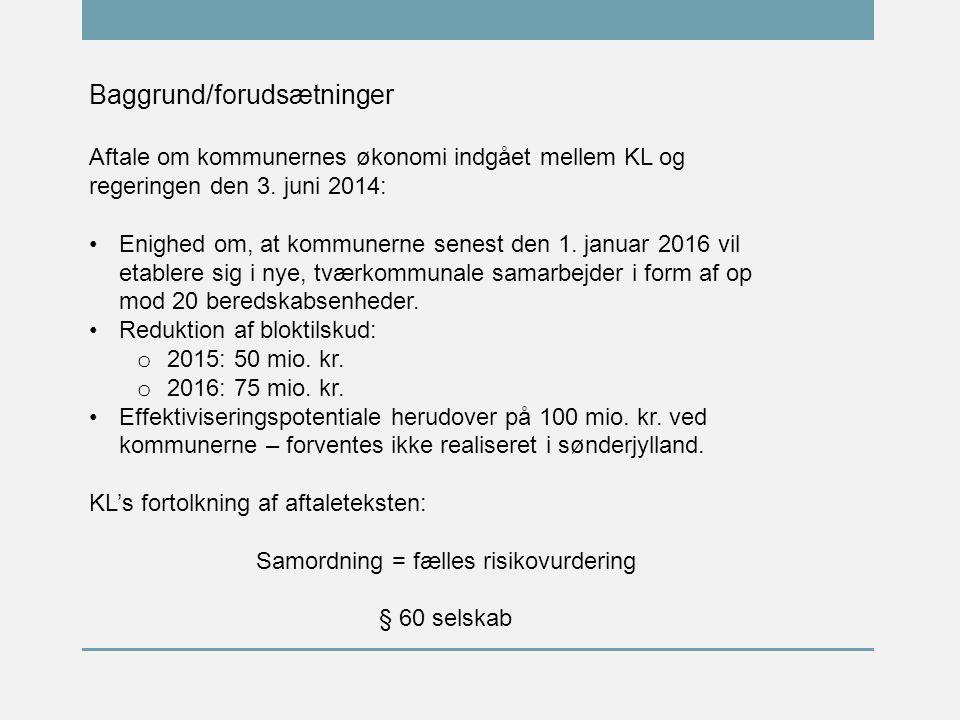 Baggrund/forudsætninger Aftale om kommunernes økonomi indgået mellem KL og regeringen den 3.