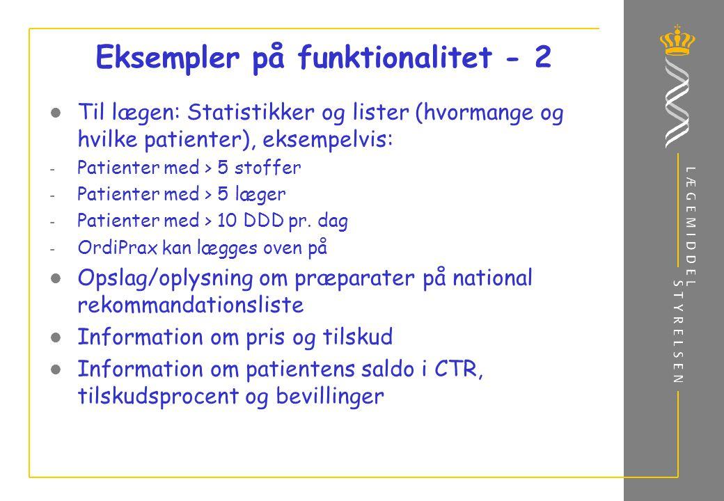 Eksempler på funktionalitet - 2 Til lægen: Statistikker og lister (hvormange og hvilke patienter), eksempelvis: - Patienter med > 5 stoffer - Patienter med > 5 læger - Patienter med > 10 DDD pr.