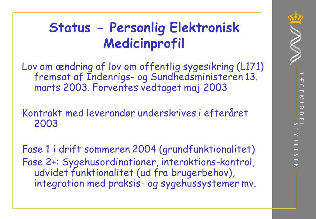 Status - Personlig Elektronisk Medicinprofil Lov om ændring af lov om offentlig sygesikring (L171) fremsat af Indenrigs- og Sundhedsministeren 13.