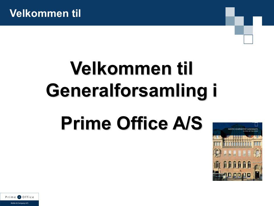 Velkommen til Velkommen til Generalforsamling i Prime Office A/S