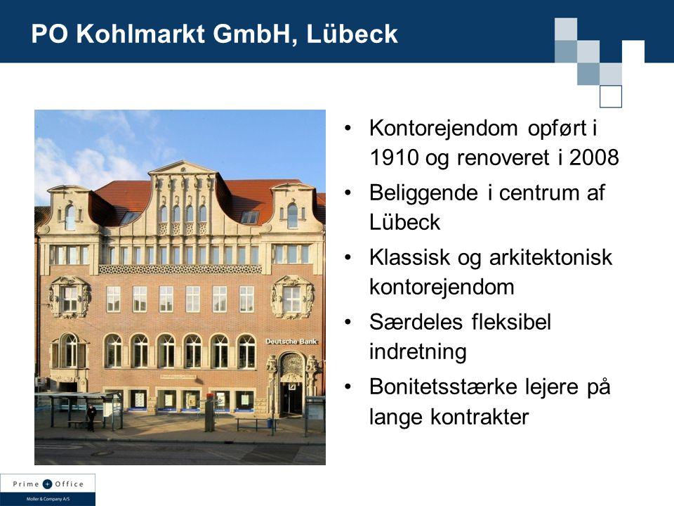 PO Kohlmarkt GmbH, Lübeck Kontorejendom opført i 1910 og renoveret i 2008 Beliggende i centrum af Lübeck Klassisk og arkitektonisk kontorejendom Særdeles fleksibel indretning Bonitetsstærke lejere på lange kontrakter