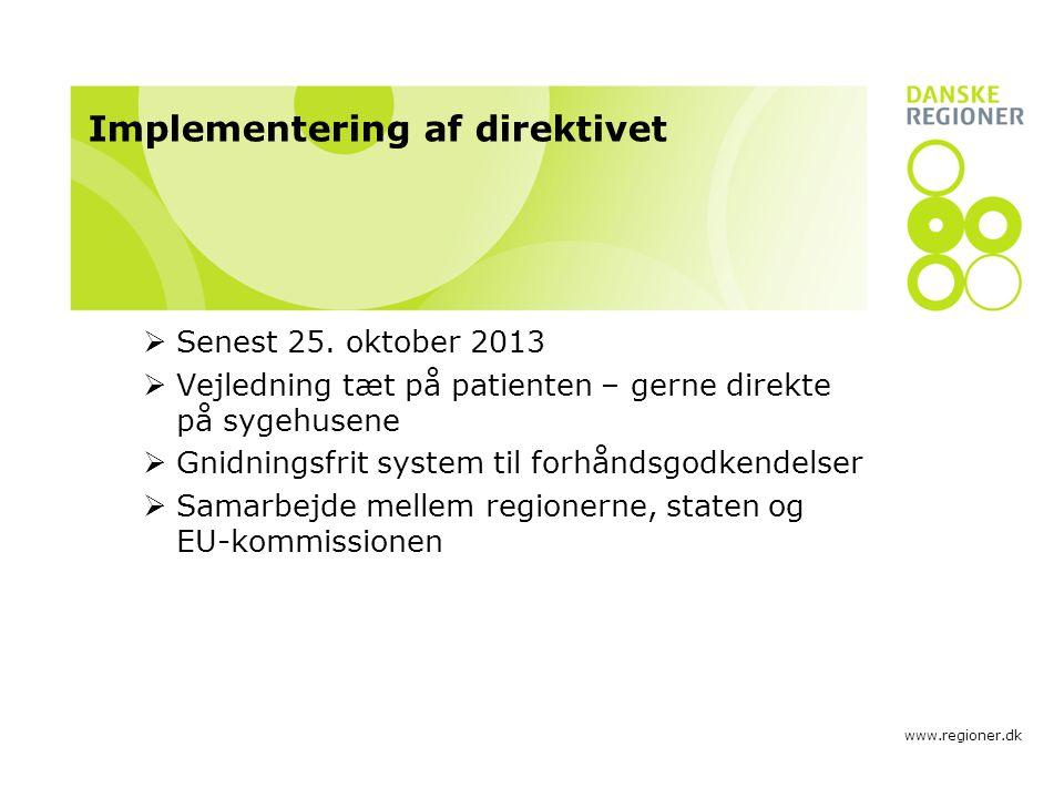 www.regioner.dk Implementering af direktivet  Senest 25.