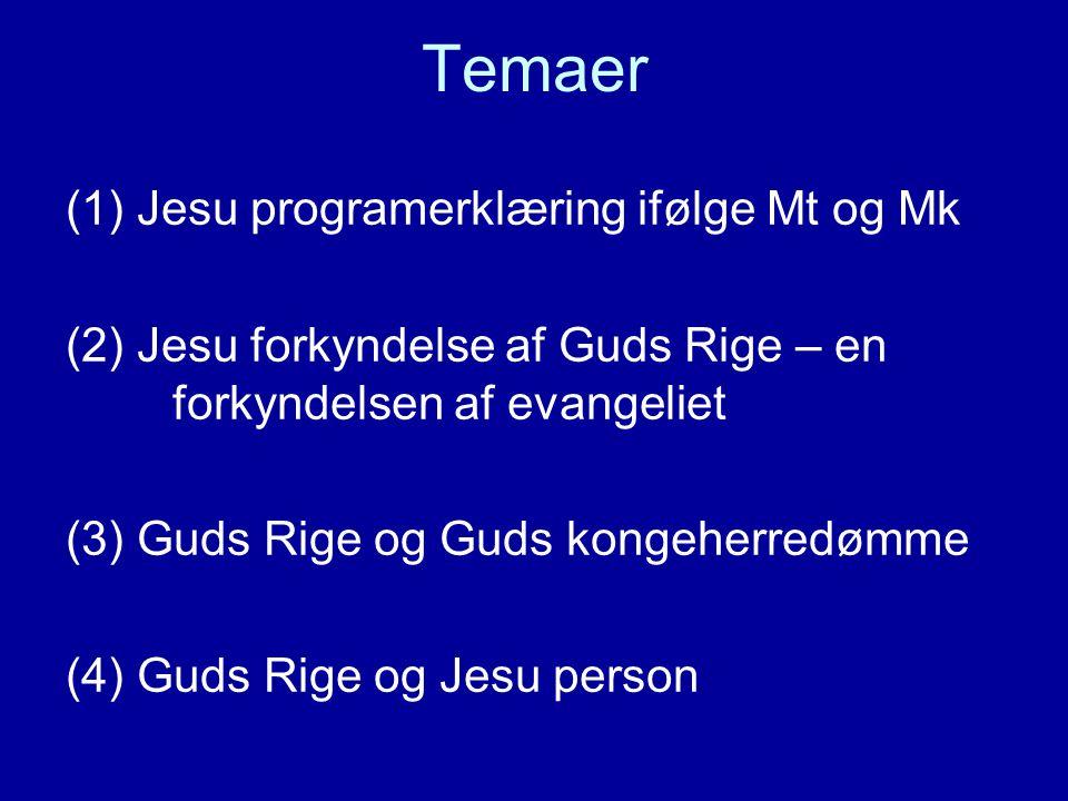 Temaer (1)Jesu programerklæring ifølge Mt og Mk (2)Jesu forkyndelse af Guds Rige – en forkyndelsen af evangeliet (3)Guds Rige og Guds kongeherredømme (4) Guds Rige og Jesu person