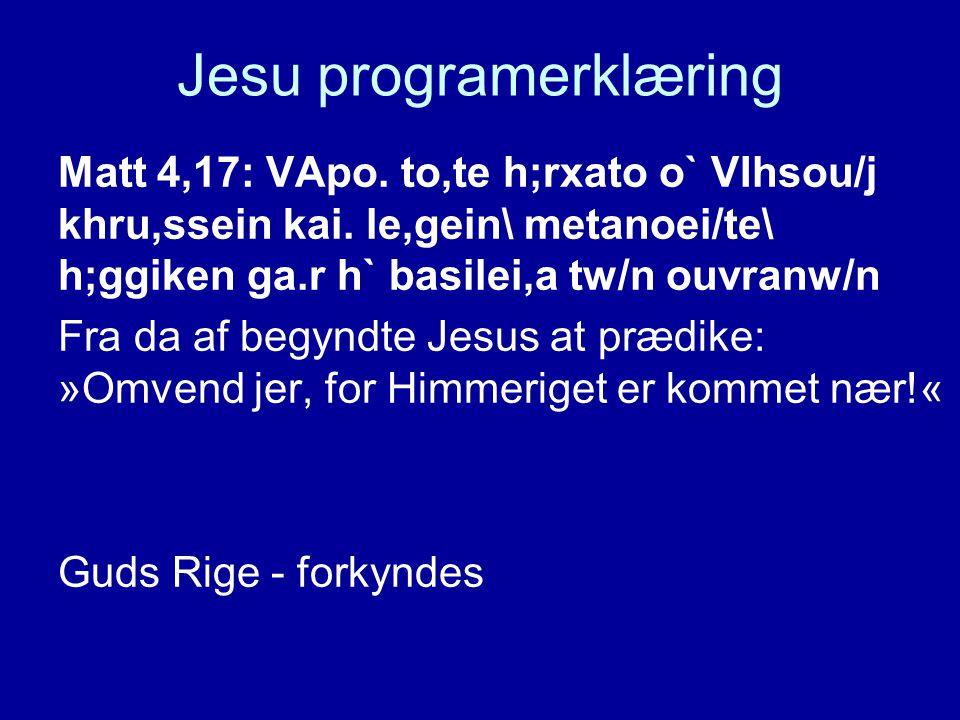 Jesu programerklæring Matt 4,17: VApo. to,te h;rxato o` VIhsou/j khru,ssein kai.