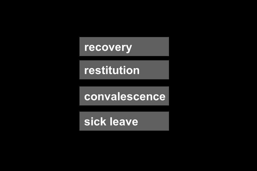 recovery convalescence sick leave restitution