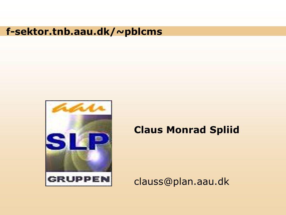 f-sektor.tnb.aau.dk/~pblcms Claus Monrad Spliid clauss@plan.aau.dk