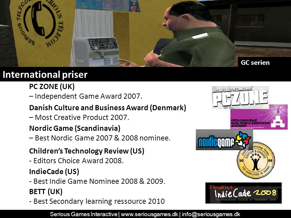 International priser Serious Games Interactive | www.seriousgames.dk | info@seriousgames.dk Children's Technology Review (US) - Editors Choice Award 2008.