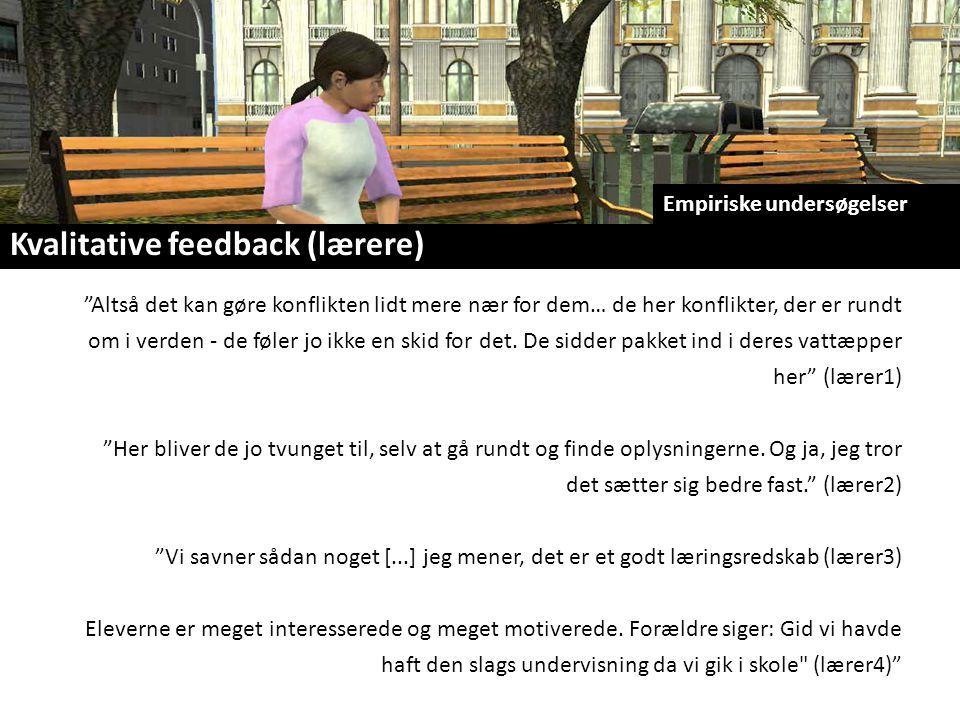 Kvalitative feedback (lærere) Altså det kan gøre konflikten lidt mere nær for dem… de her konflikter, der er rundt om i verden - de føler jo ikke en skid for det.