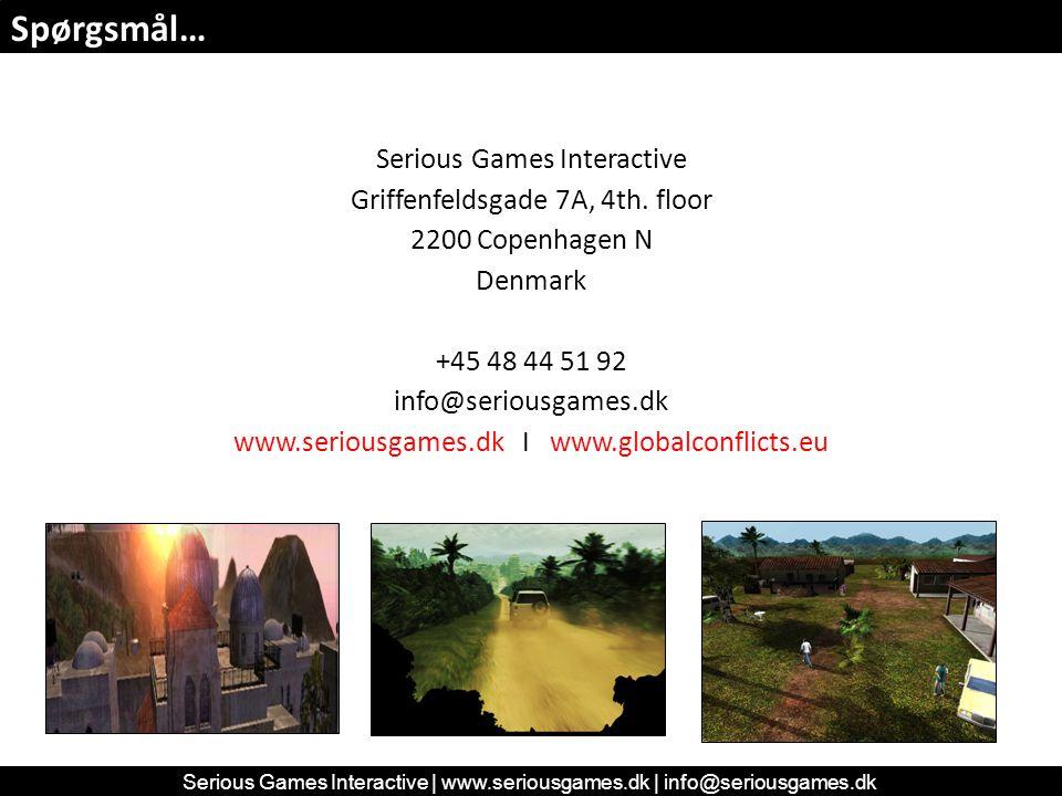 Spørgsmål… Serious Games Interactive   www.seriousgames.dk   info@seriousgames.dk Serious Games Interactive Griffenfeldsgade 7A, 4th.