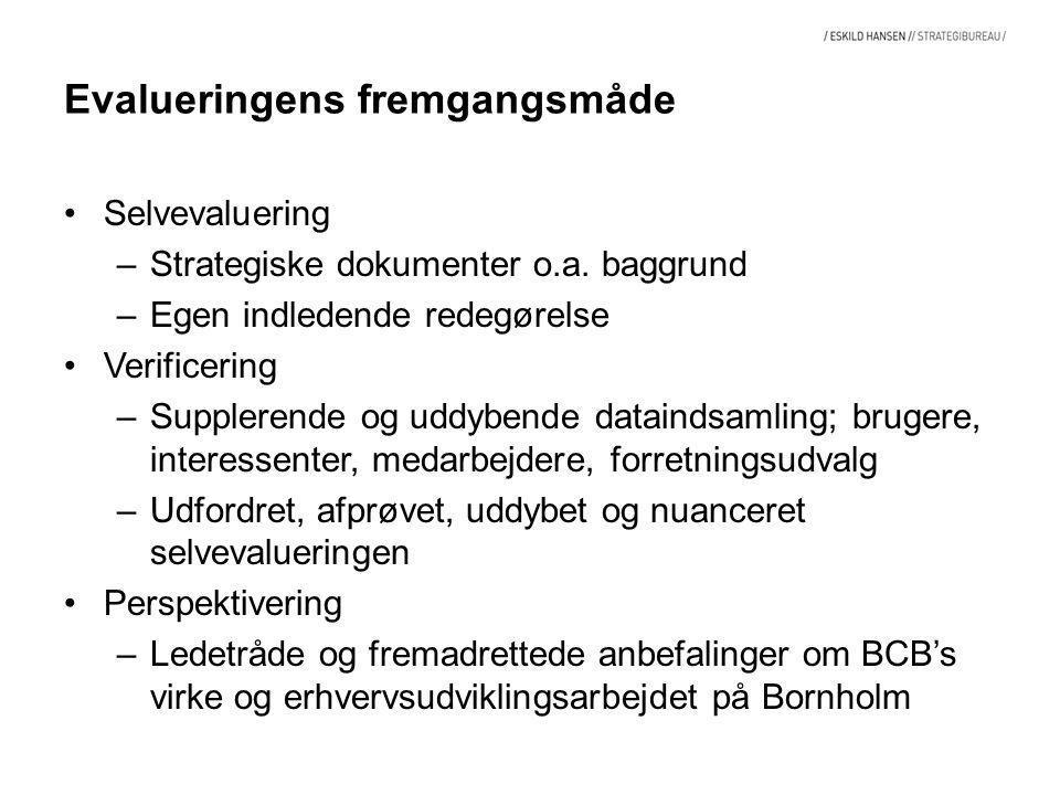 Evalueringens fremgangsmåde Selvevaluering –Strategiske dokumenter o.a.