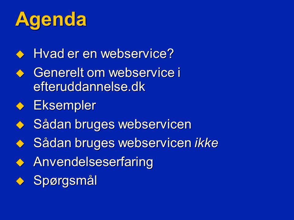 Agenda  Hvad er en webservice.
