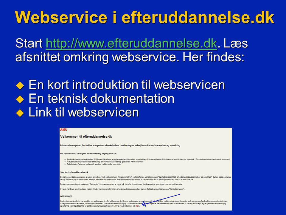 Start http://www.efteruddannelse.dk. Læs afsnittet omkring webservice.
