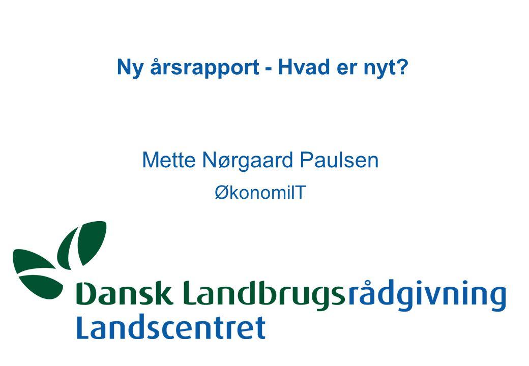 Ny årsrapport - Hvad er nyt Mette Nørgaard Paulsen ØkonomiIT