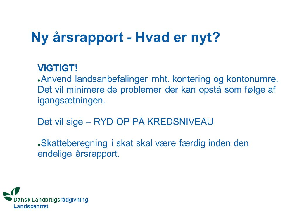 Dansk Landbrugsrådgivning Landscentret Ny årsrapport - Hvad er nyt.