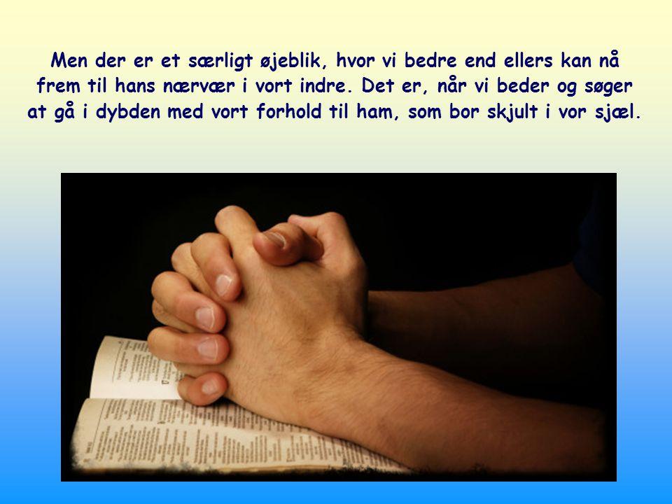 Jo mere vi anstrenger os for at elske Gud og vor næste, desto højere vil hans stemme blive og overdøve alle andres.