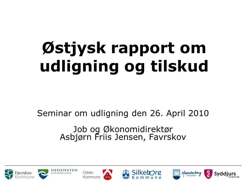 Østjysk rapport om udligning og tilskud Seminar om udligning den 26.