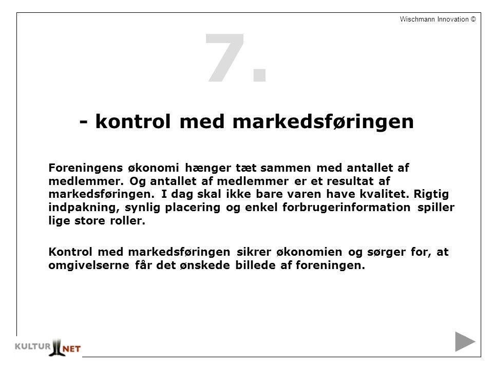8 Wischmann Innovation © - kontrol med markedsføringen Foreningens økonomi hænger tæt sammen med antallet af medlemmer.