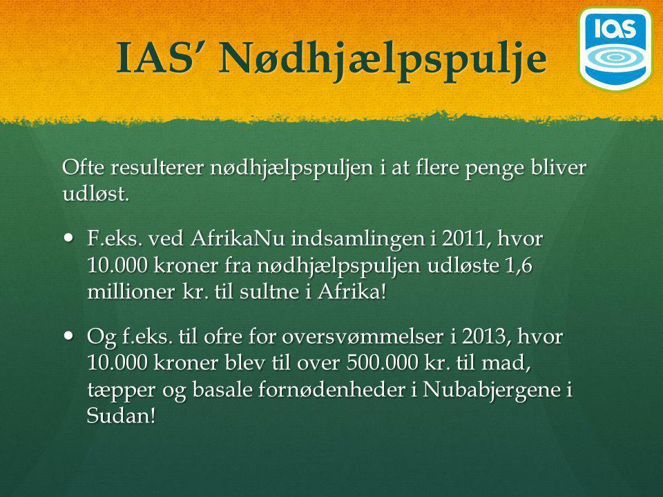 IAS' Nødhjælpspulje I dag samler vi ind til IAS nødhjælpspulje.