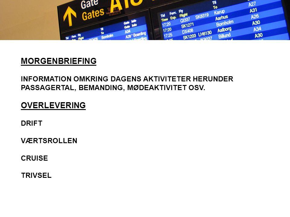 MORGENBRIEFING INFORMATION OMKRING DAGENS AKTIVITETER HERUNDER PASSAGERTAL, BEMANDING, MØDEAKTIVITET OSV.
