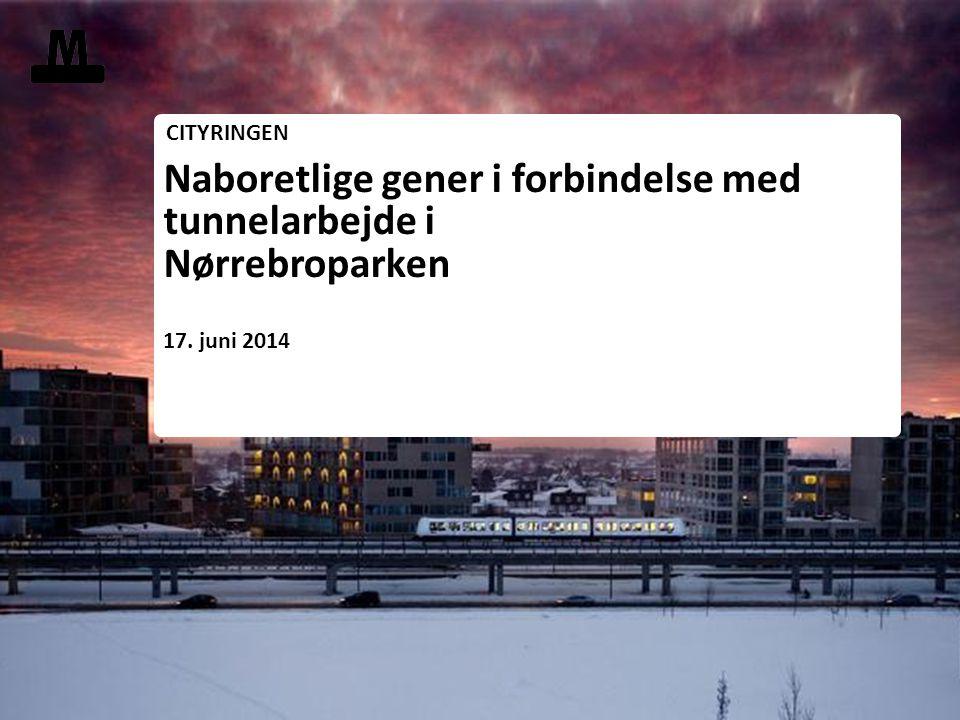 Indsæt billede Format: H19,05 x 25,4 cm Klik på billedeindsættelses- ikonet, find billede >Indsæt Naboretlige gener i forbindelse med tunnelarbejde i Nørrebroparken 17.