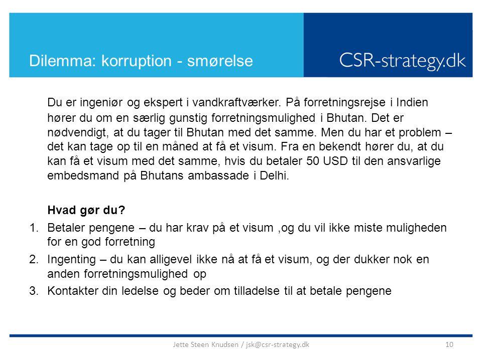 Dilemma: korruption - smørelse Du er ingeniør og ekspert i vandkraftværker.