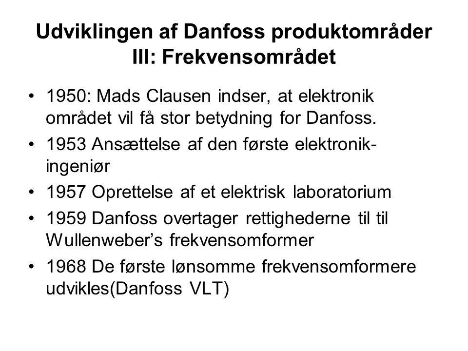 Udviklingen af Danfoss produktområder III: Frekvensområdet 1950: Mads Clausen indser, at elektronik området vil få stor betydning for Danfoss.