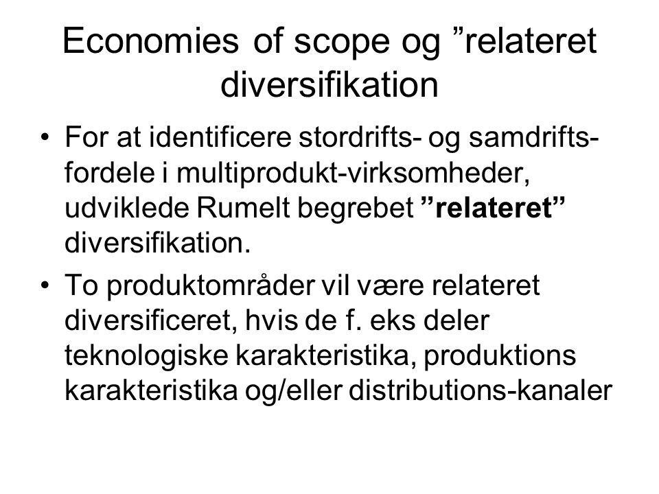 Economies of scope og relateret diversifikation For at identificere stordrifts- og samdrifts- fordele i multiprodukt-virksomheder, udviklede Rumelt begrebet relateret diversifikation.