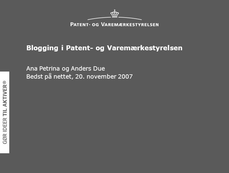 Blogging i Patent- og Varemærkestyrelsen Ana Petrina og Anders Due Bedst på nettet, 20.