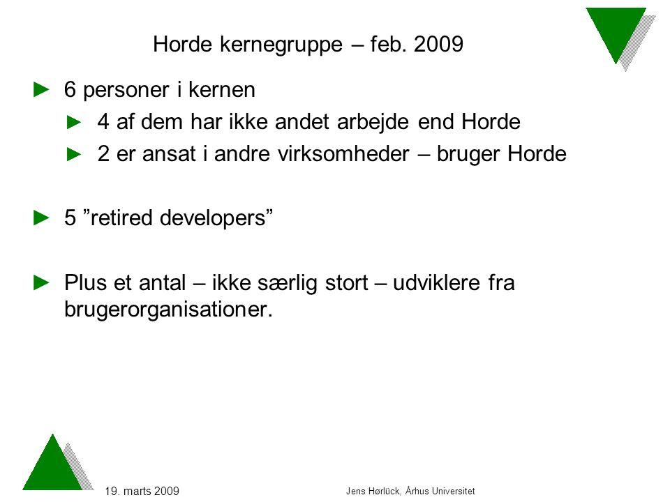 19. marts 2009 Jens Hørlück, Århus Universitet Horde kernegruppe – feb.