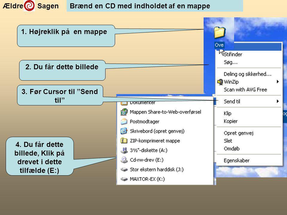 Ældre SagenBrænd en CD med indholdet af en mappe 2.