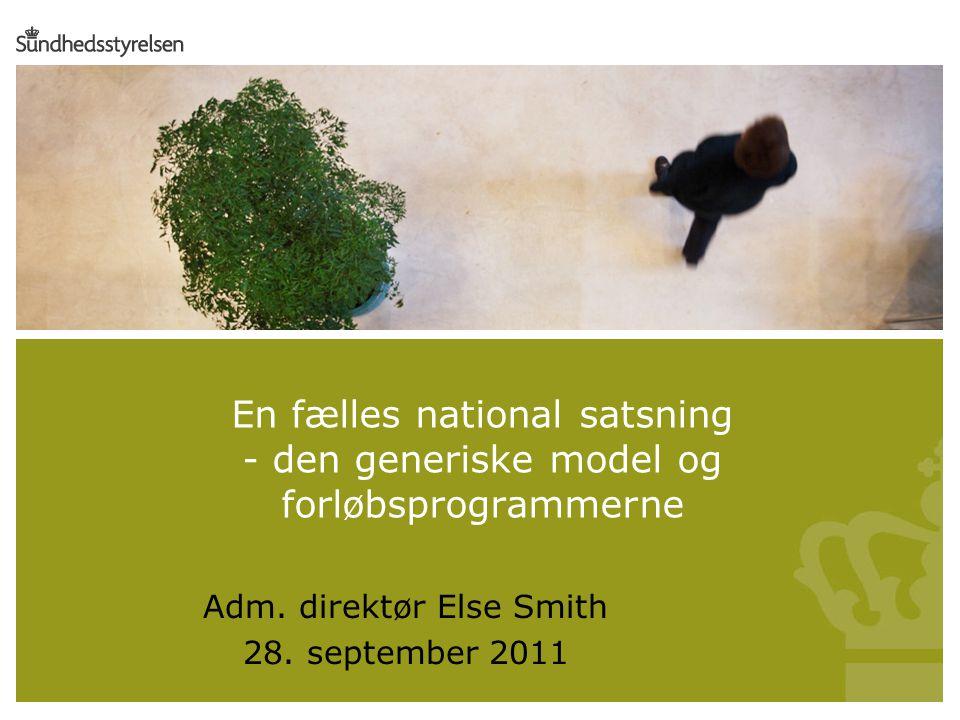 Indsæt – Billede – Fra fil… her En fælles national satsning - den generiske model og forløbsprogrammerne Adm.