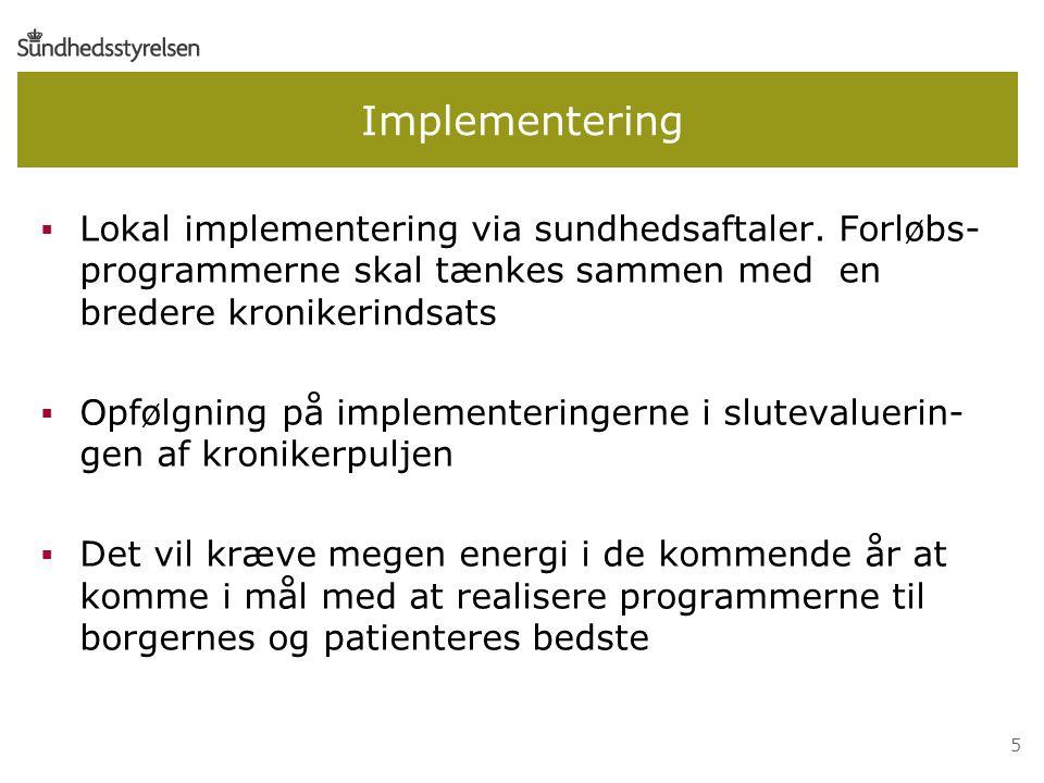 5 Implementering  Lokal implementering via sundhedsaftaler.