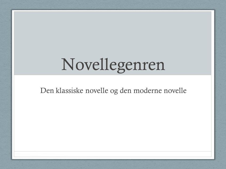 Novellegenren Den klassiske novelle og den moderne novelle