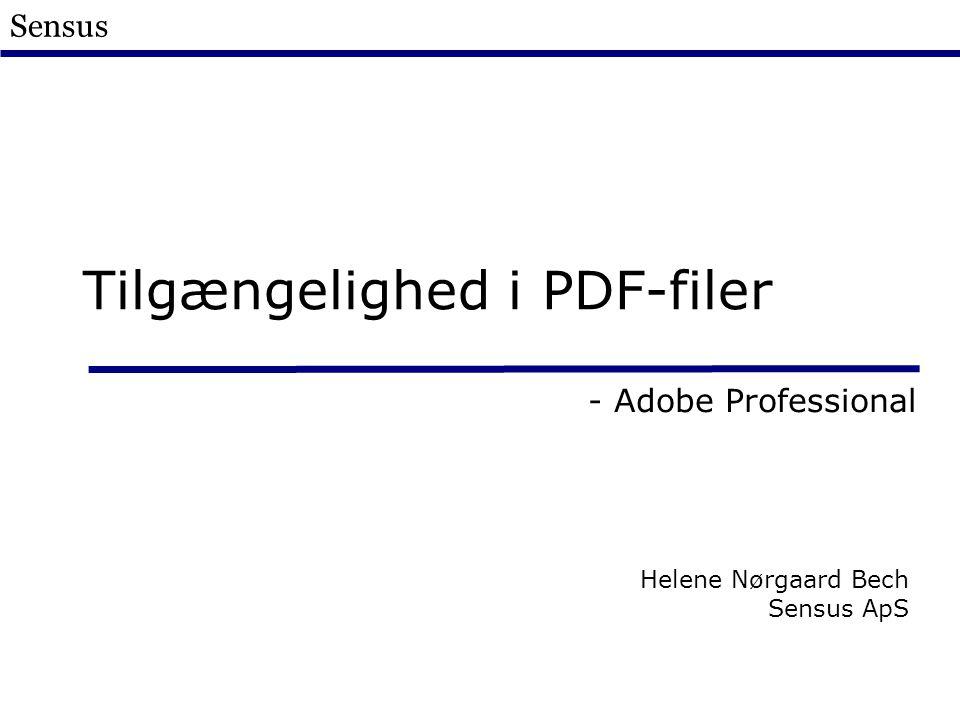 Sensus Tilgængelighed i PDF-filer - Adobe Professional Helene Nørgaard Bech Sensus ApS