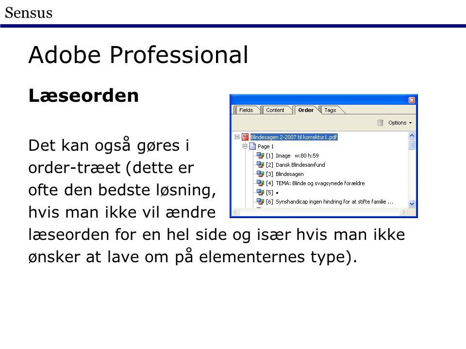 Sensus Adobe Professional Læseorden Det kan også gøres i order-træet (dette er ofte den bedste løsning, hvis man ikke vil ændre læseorden for en hel side og især hvis man ikke ønsker at lave om på elementernes type).
